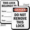 Do Not Remove Lock Belong To Padlock Label
