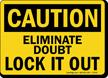 Caution Sign: Eliminate Doubt Lock It Out