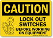 Caution Sign: Lockout Switches Before Working On Equipment