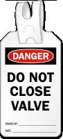 Do Not Close Valve Self Locking Tag