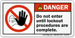 Do Not Enter Until Lockout Procedures Complete Label