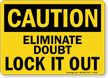Caution Sign: Eliminate Doubt Lock It Out